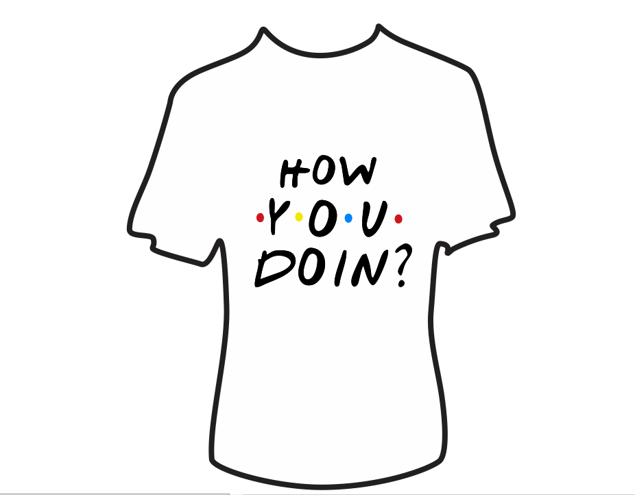 "Tricou Friends ""How you doin'?"""